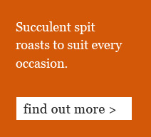 Succulent spit roasts to suit every occasion